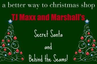 TJ Maxx Secret Santa and TJ Maxx/Marshall's Behind the Seams!