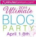 5 Minutes for Mom Ultimate Blog Party '11!