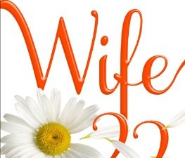 "$25 Visa Gift Card and ""Wife 22"" book giveaway!"