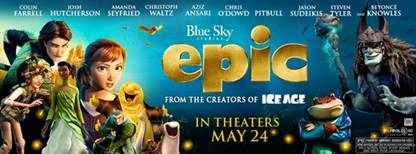 EPIC in theaters May 24th