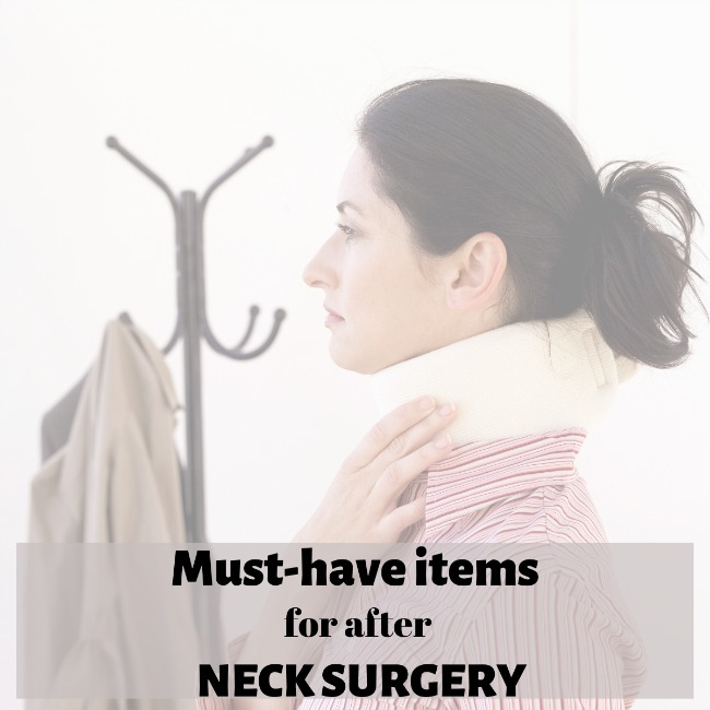 must-have items for after neck surgery