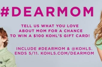 Celebrate Mother's Day with Kohl's and the #DearMom Sweepstakes