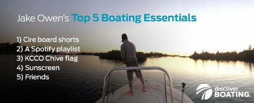 Discover Boating - Jake Owen's Top 5 Boating Essentials
