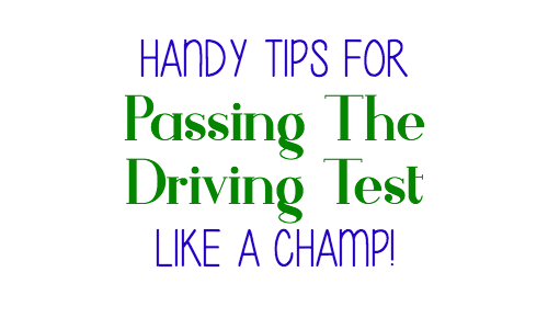 Handy Tips For Passing The Driving Test like A champ!