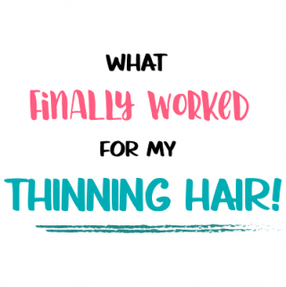 What finally worked for my thinning hair