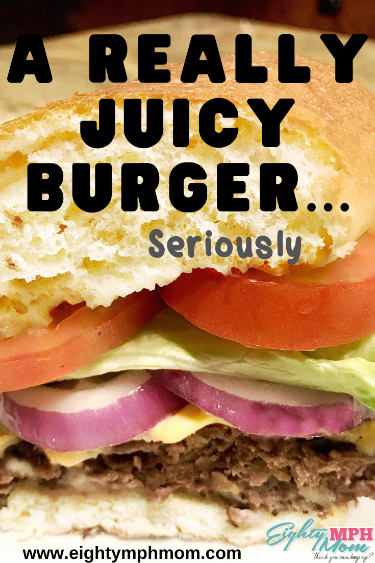 a seriously juicy hamburger